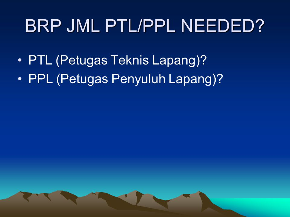 BRP JML PTL/PPL NEEDED PTL (Petugas Teknis Lapang)