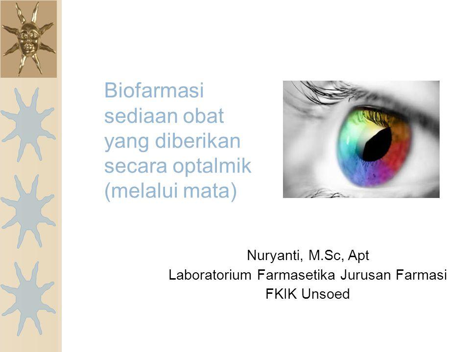 Biofarmasi sediaan obat yang diberikan secara optalmik (melalui mata)