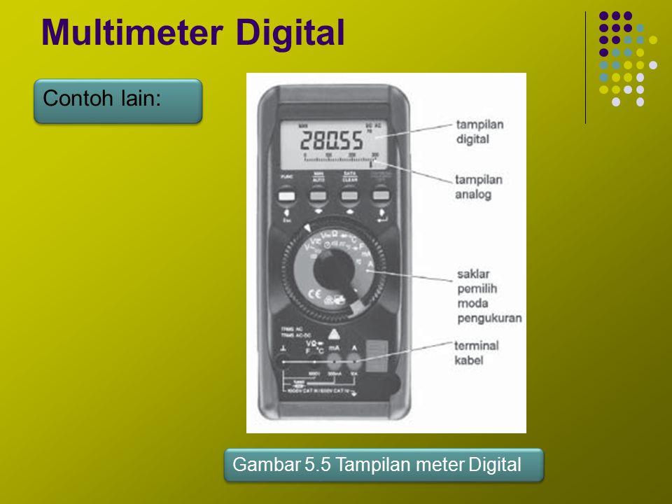 Multimeter Digital Contoh lain: Gambar 5.5 Tampilan meter Digital