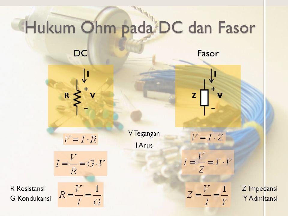 Hukum Ohm pada DC dan Fasor