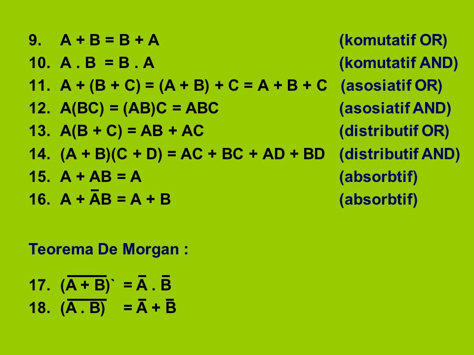 9. A + B = B + A (komutatif OR)