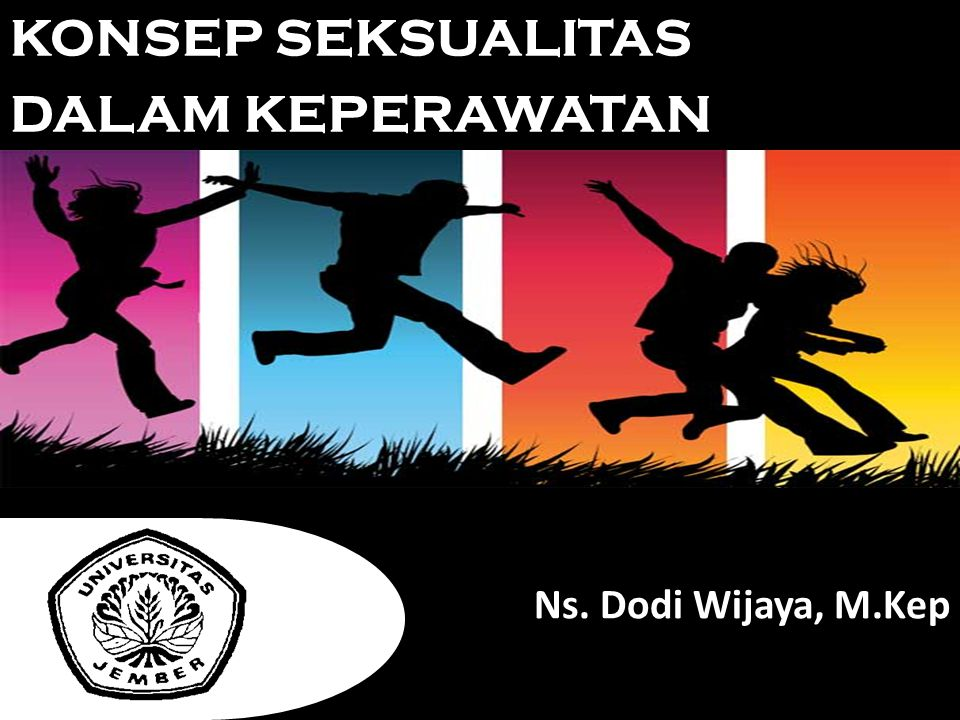 KONSEP SEKSUALITAS DALAM KEPERAWATAN Ns. Dodi Wijaya, M.Kep