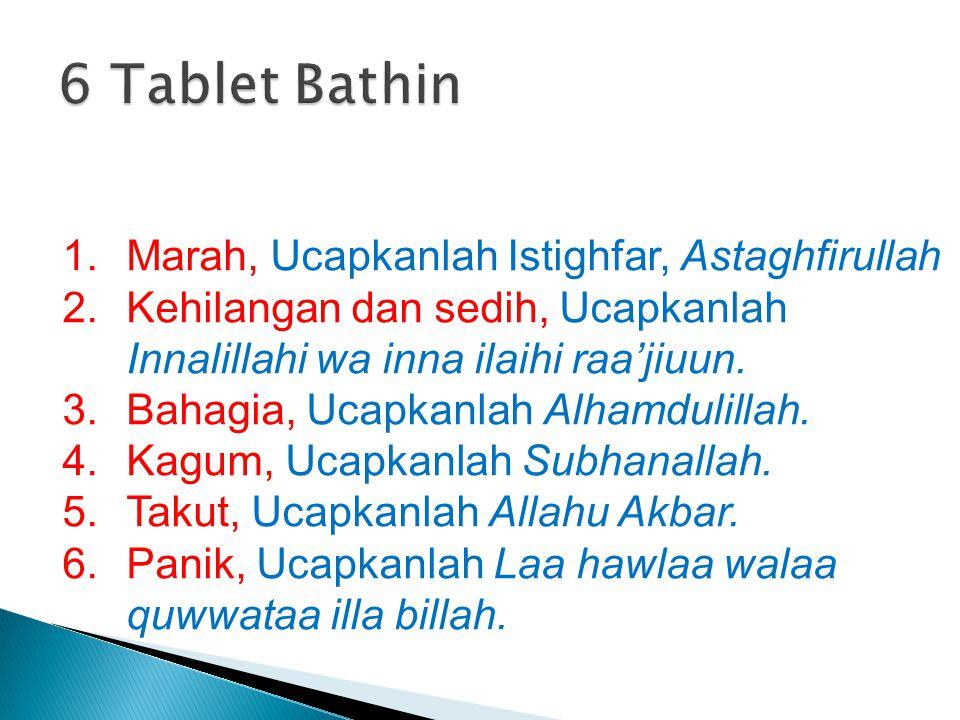 6 Tablet Bathin Marah, Ucapkanlah Istighfar, Astaghfirullah