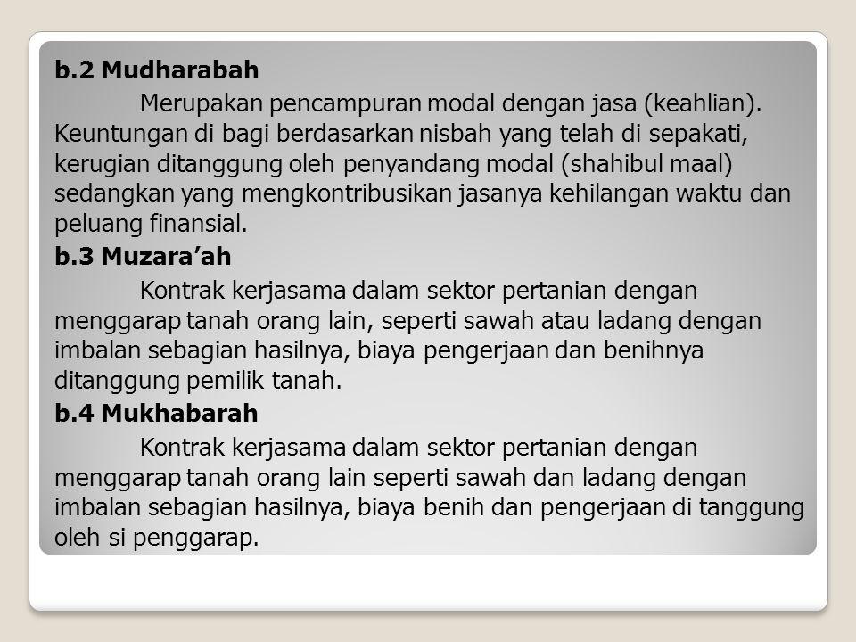 b. 2 Mudharabah Merupakan pencampuran modal dengan jasa (keahlian)