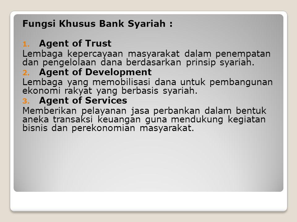 Fungsi Khusus Bank Syariah :