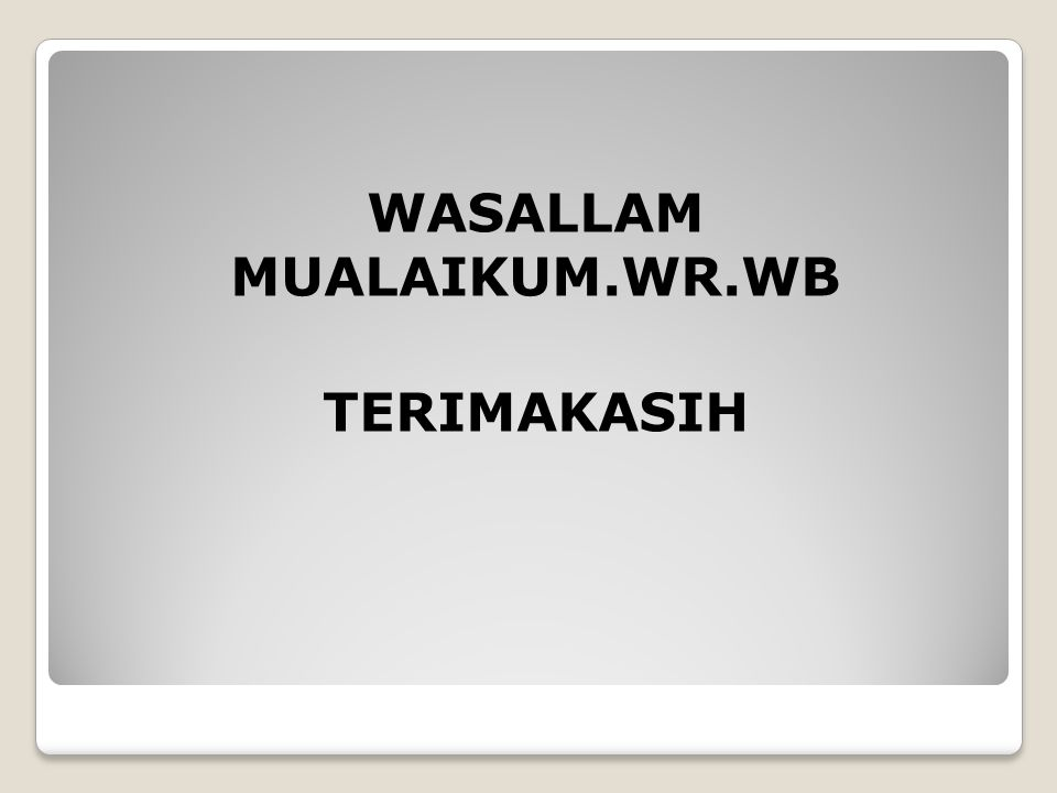 WASALLAM MUALAIKUM.WR.WB TERIMAKASIH