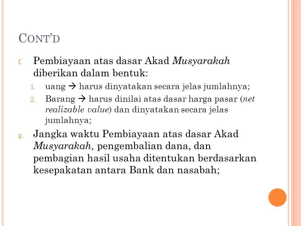 Cont'd Pembiayaan atas dasar Akad Musyarakah diberikan dalam bentuk: