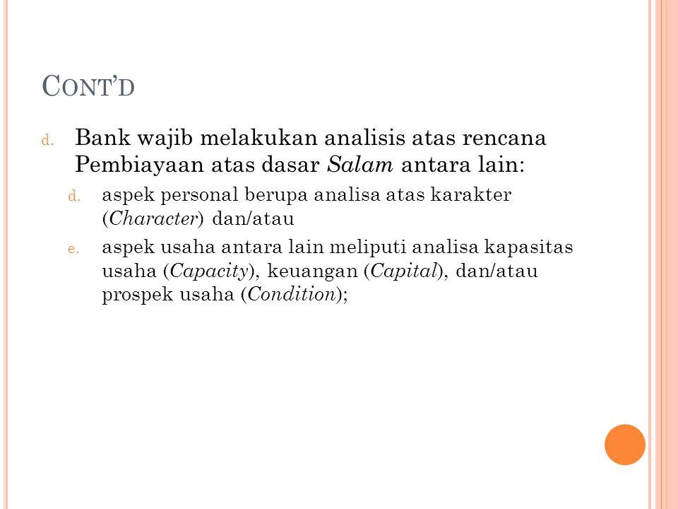 Cont'd Bank wajib melakukan analisis atas rencana Pembiayaan atas dasar Salam antara lain:
