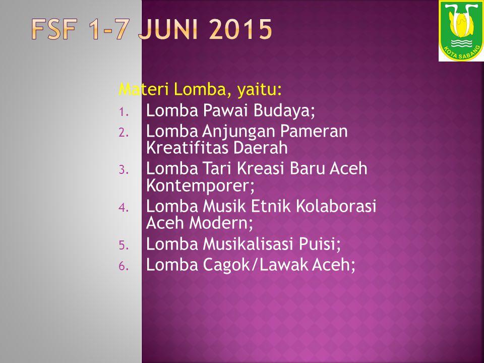 FSF 1-7 JUNI 2015 Materi Lomba, yaitu: Lomba Pawai Budaya;