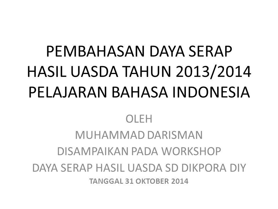 PEMBAHASAN DAYA SERAP HASIL UASDA TAHUN 2013/2014 PELAJARAN BAHASA INDONESIA