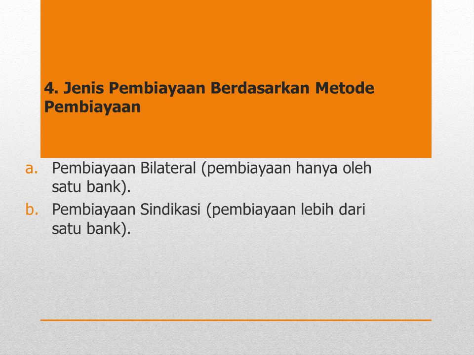 4. Jenis Pembiayaan Berdasarkan Metode Pembiayaan