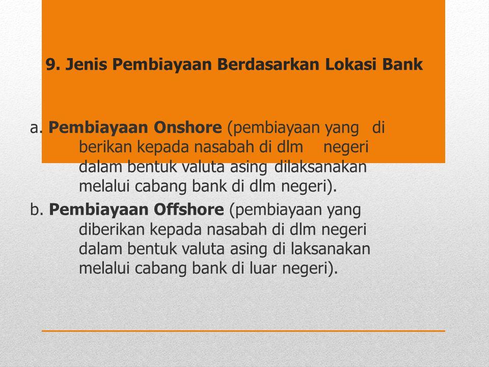 9. Jenis Pembiayaan Berdasarkan Lokasi Bank