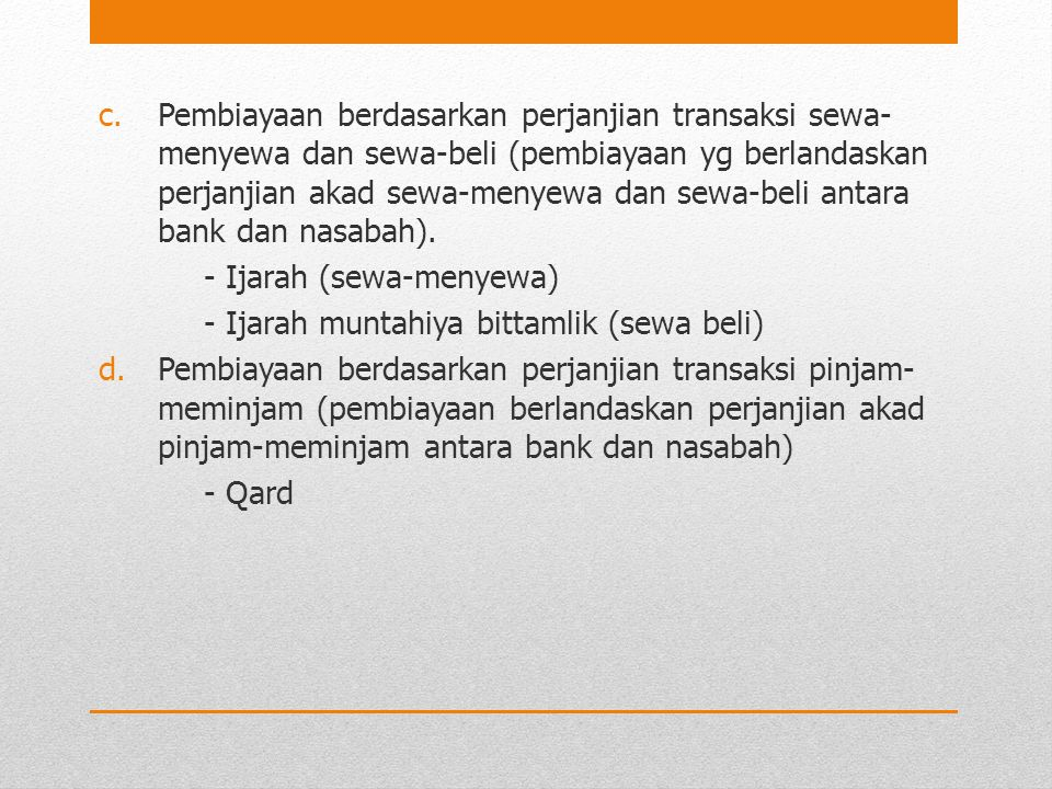 Pembiayaan berdasarkan perjanjian transaksi sewa-menyewa dan sewa-beli (pembiayaan yg berlandaskan perjanjian akad sewa-menyewa dan sewa-beli antara bank dan nasabah).