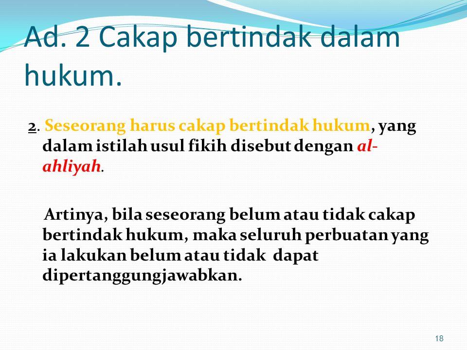 Ad. 2 Cakap bertindak dalam hukum.