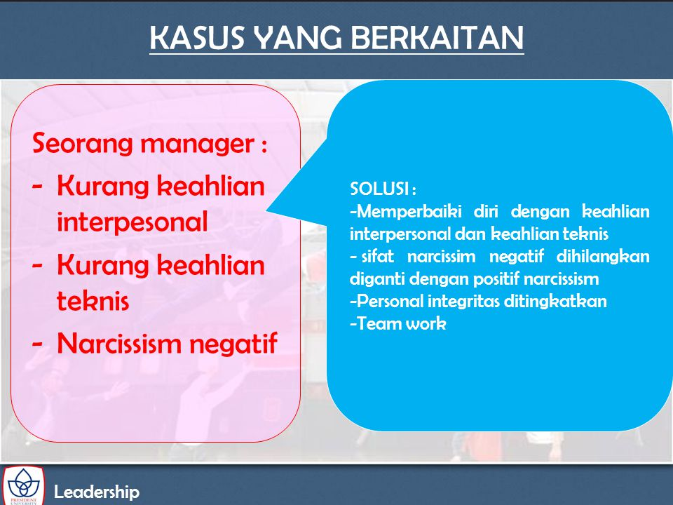 KASUS YANG BERKAITAN Seorang manager : Kurang keahlian interpesonal