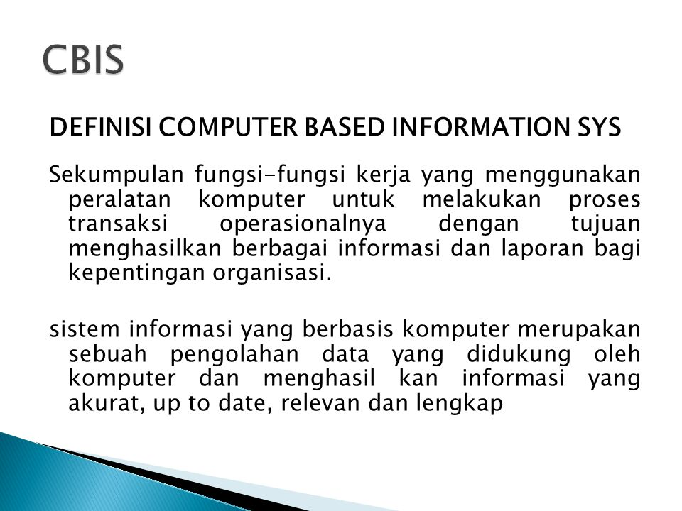 CBIS DEFINISI COMPUTER BASED INFORMATION SYS