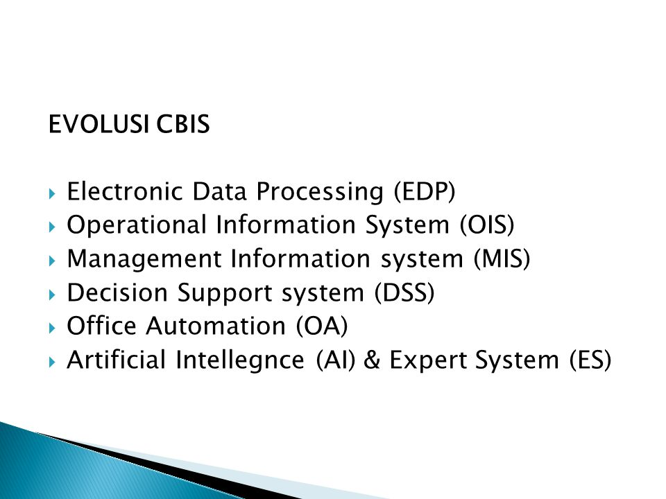 EVOLUSI CBIS Electronic Data Processing (EDP) Operational Information System (OIS) Management Information system (MIS)