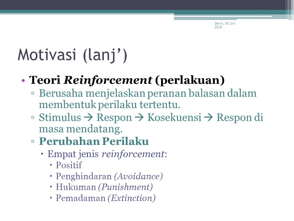 Motivasi (lanj') Teori Reinforcement (perlakuan)