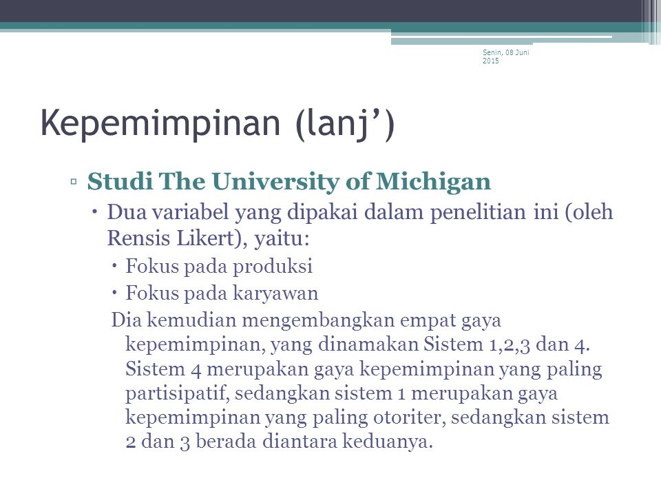 Kepemimpinan (lanj') Studi The University of Michigan