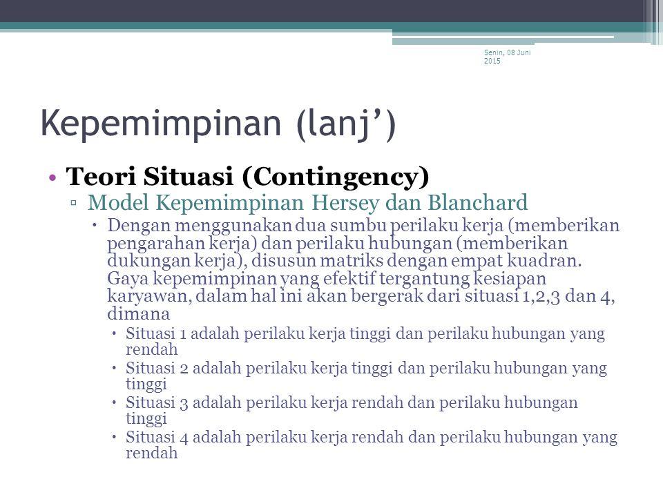 Kepemimpinan (lanj') Teori Situasi (Contingency)