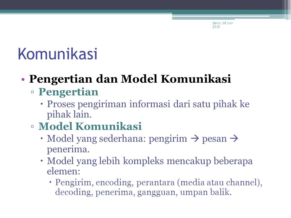 Komunikasi Pengertian dan Model Komunikasi Pengertian Model Komunikasi