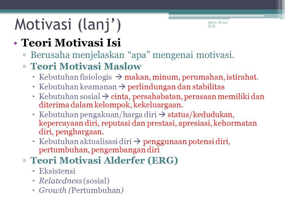 Motivasi (lanj') Teori Motivasi Isi