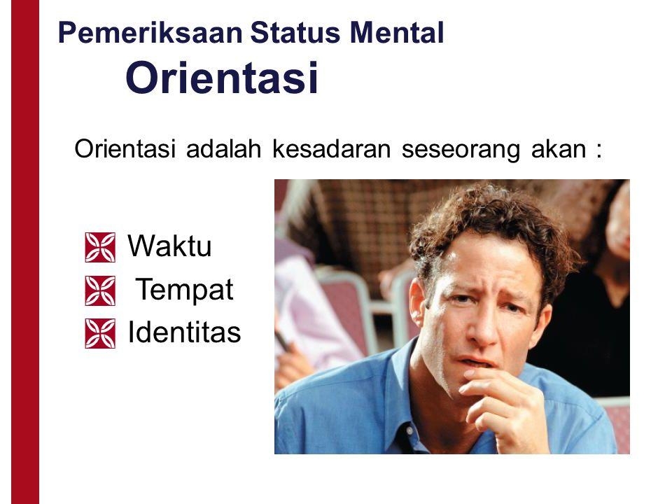Pemeriksaan Status Mental Orientasi
