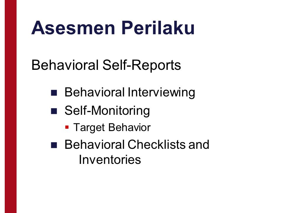 Asesmen Perilaku Behavioral Self-Reports Behavioral Interviewing