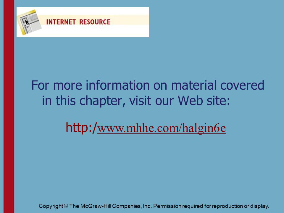 For more information on material covered in this chapter, visit our Web site: