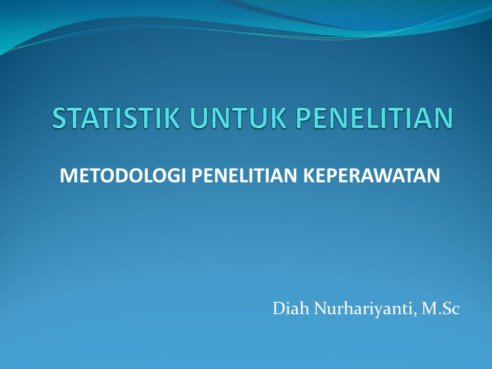 STATISTIK UNTUK PENELITIAN
