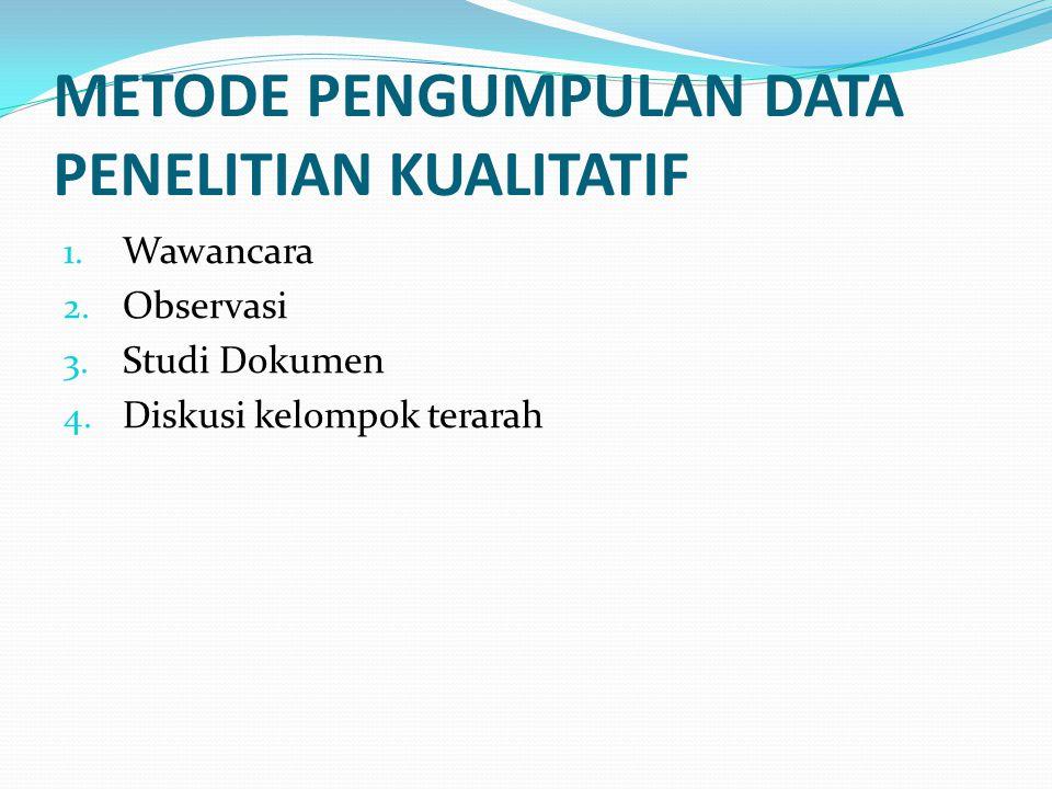 METODE PENGUMPULAN DATA PENELITIAN KUALITATIF
