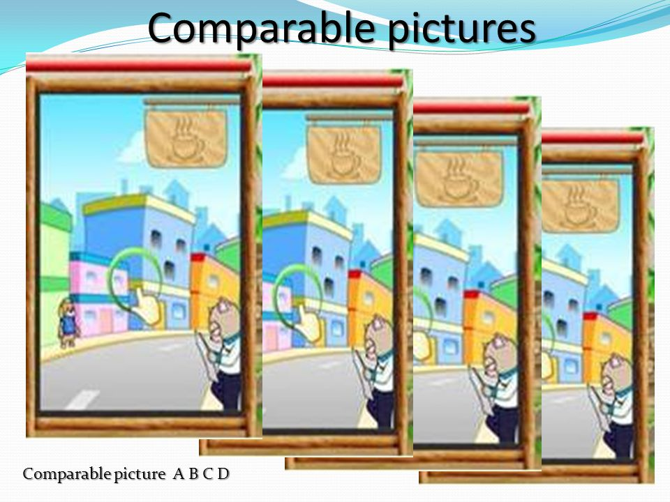 Comparable pictures Comparable picture A B C D