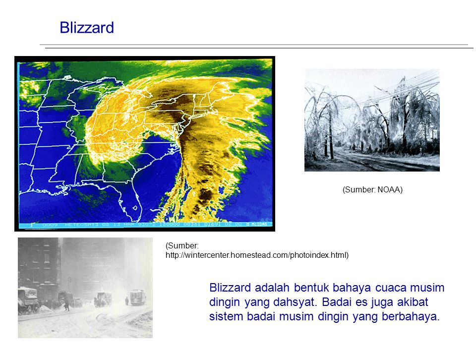 Blizzard (Sumber: NOAA) (Sumber: http://wintercenter.homestead.com/photoindex.html)