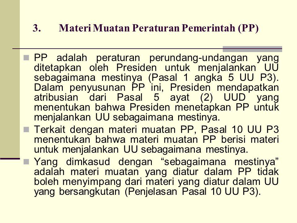 3. Materi Muatan Peraturan Pemerintah (PP)