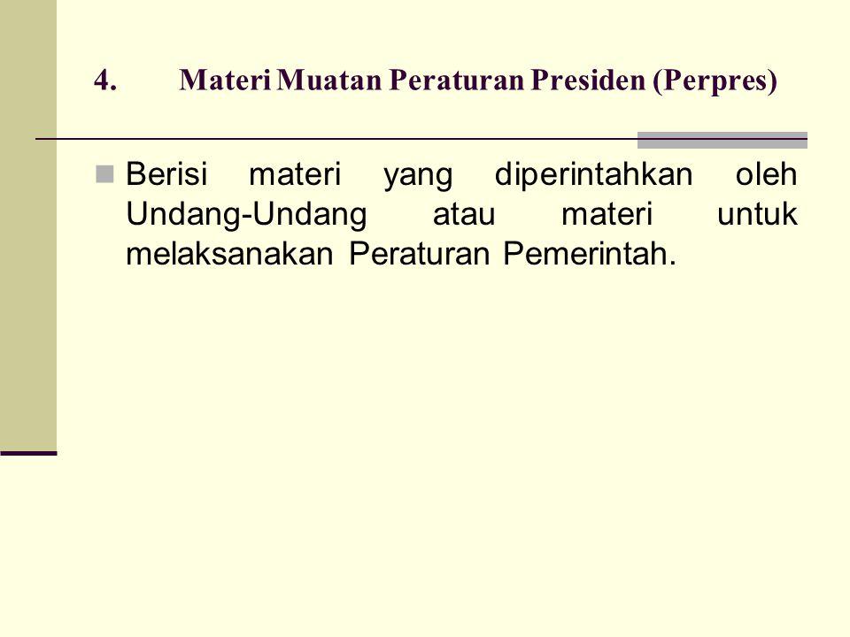 4. Materi Muatan Peraturan Presiden (Perpres)
