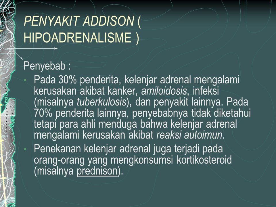 PENYAKIT ADDISON ( HIPOADRENALISME )