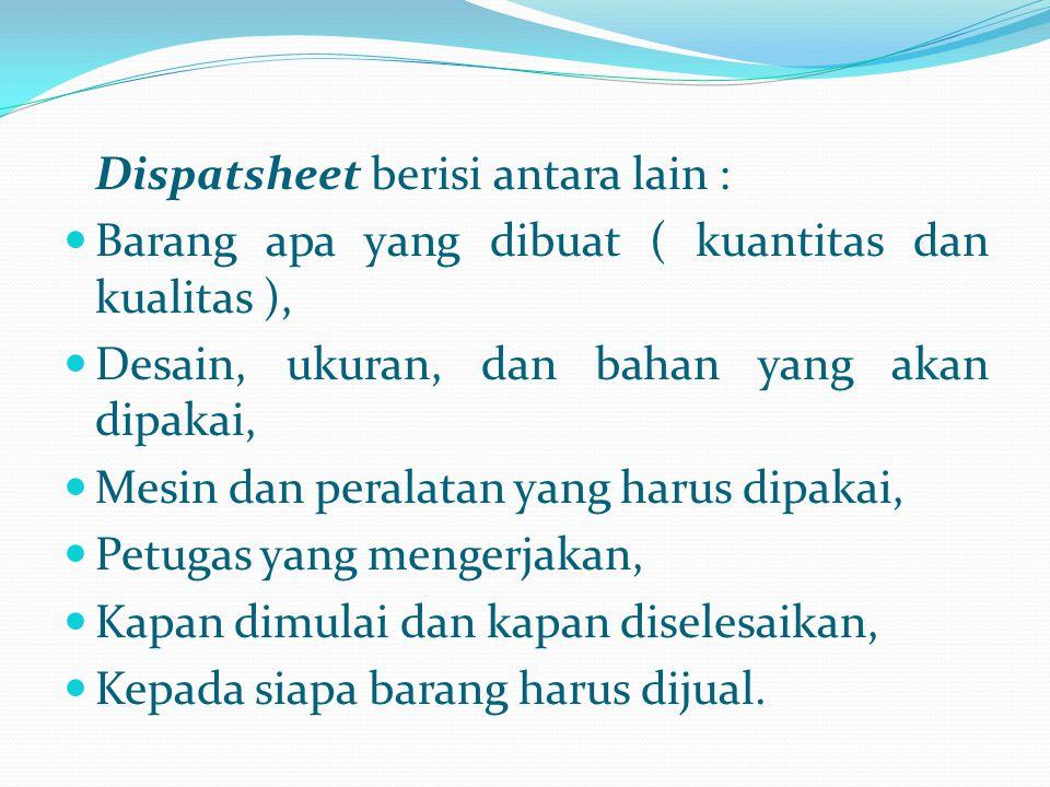 Dispatsheet berisi antara lain :
