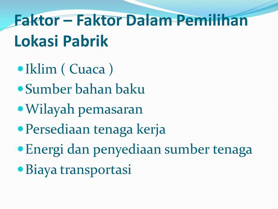 Faktor – Faktor Dalam Pemilihan Lokasi Pabrik