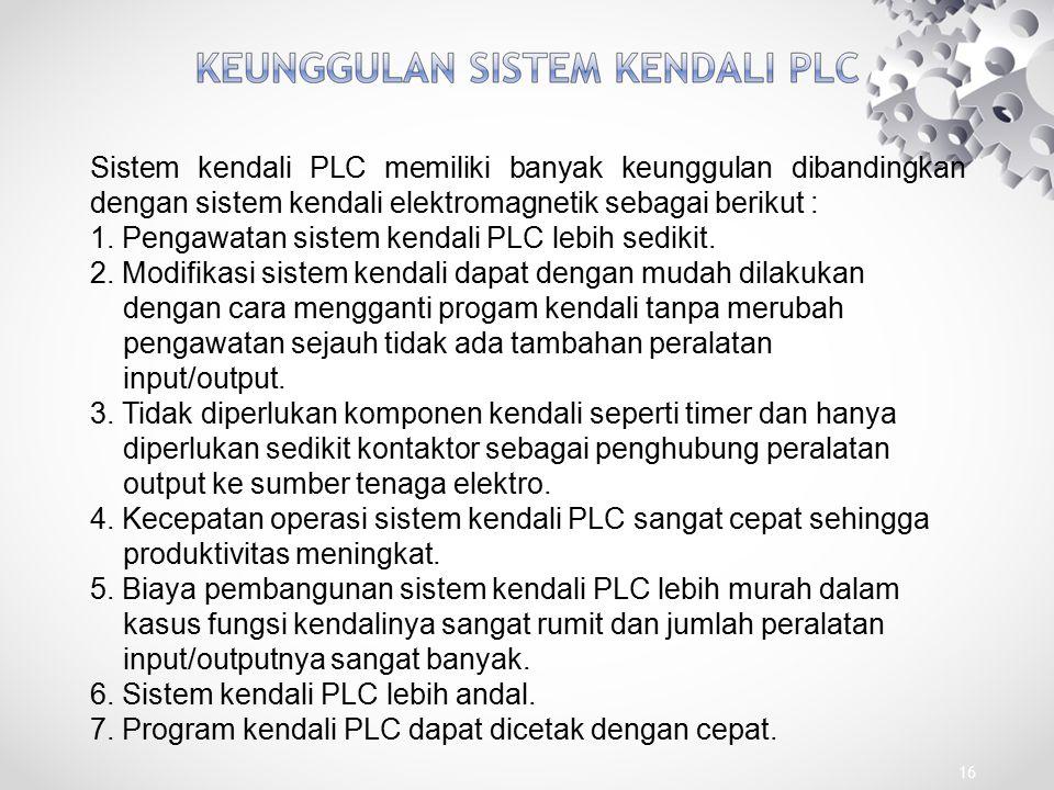 1. Pengawatan sistem kendali PLC lebih sedikit.