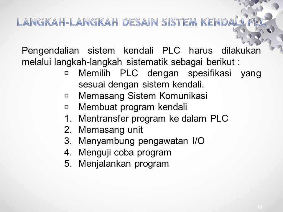 Memilih PLC dengan spesifikasi yang sesuai dengan sistem kendali.