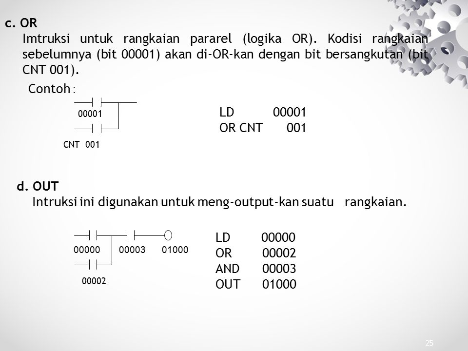 Intruksi ini digunakan untuk meng-output-kan suatu rangkaian.