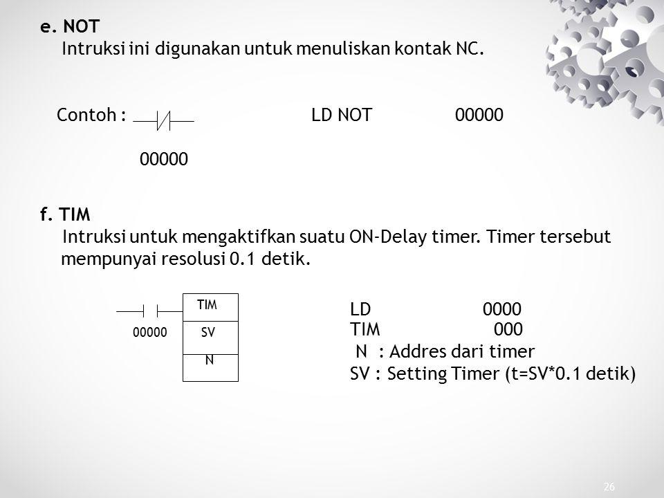 Intruksi ini digunakan untuk menuliskan kontak NC.