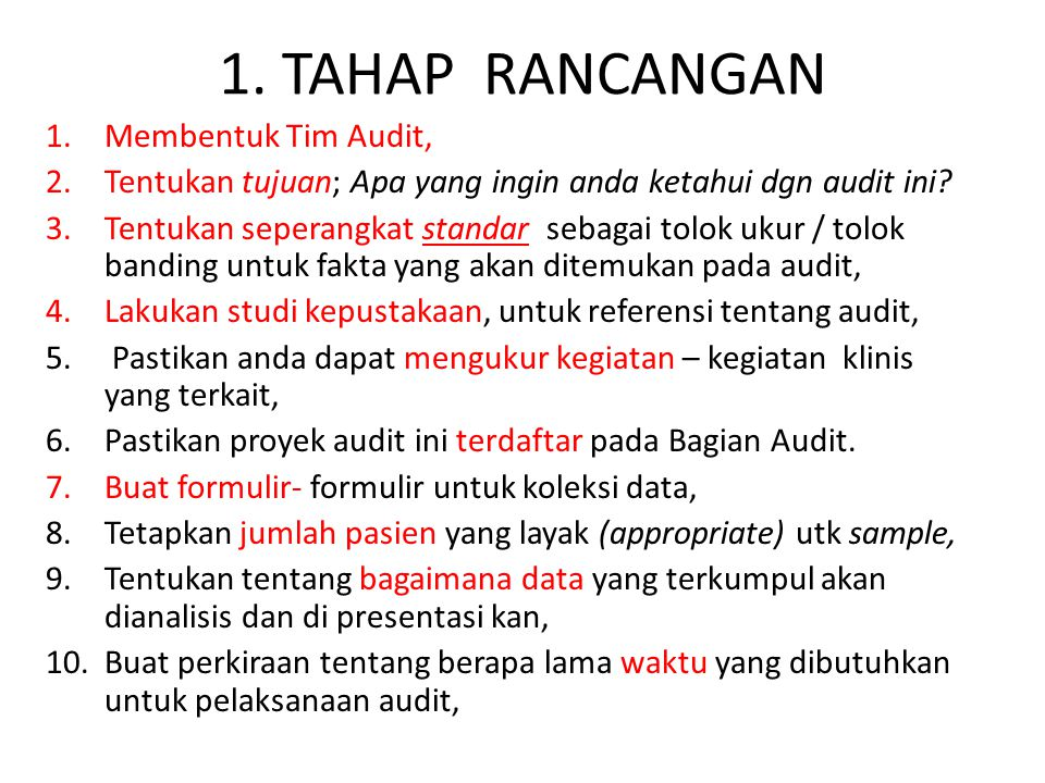 1. TAHAP RANCANGAN Membentuk Tim Audit,