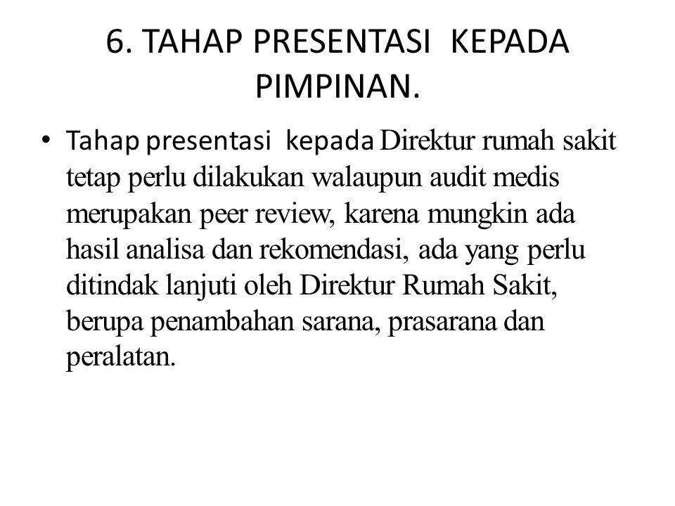 6. TAHAP PRESENTASI KEPADA PIMPINAN.