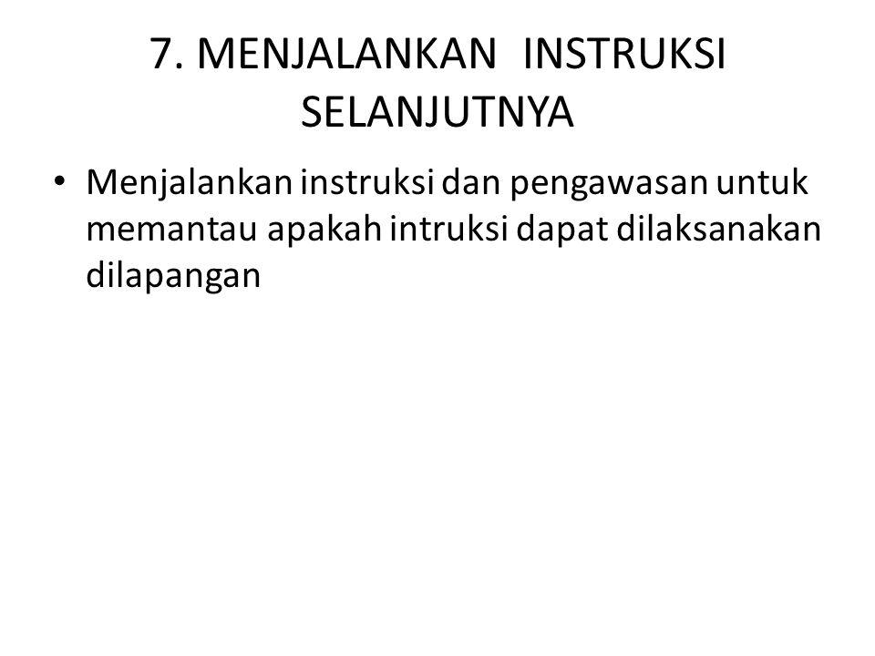 7. MENJALANKAN INSTRUKSI SELANJUTNYA
