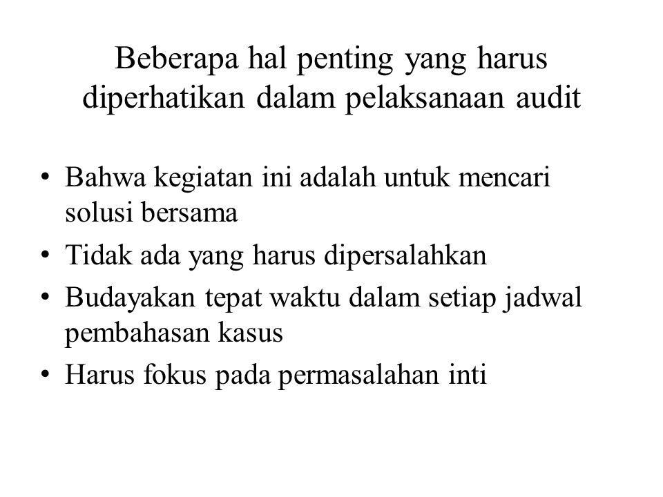 Beberapa hal penting yang harus diperhatikan dalam pelaksanaan audit