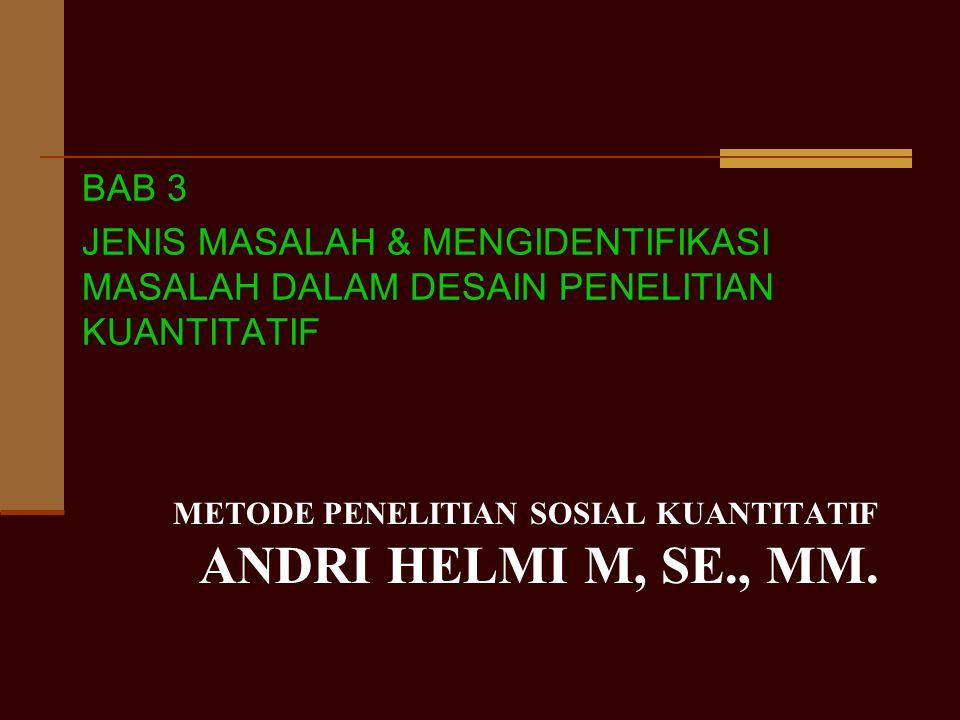METODE PENELITIAN SOSIAL KUANTITATIF ANDRI HELMI M, SE., MM.
