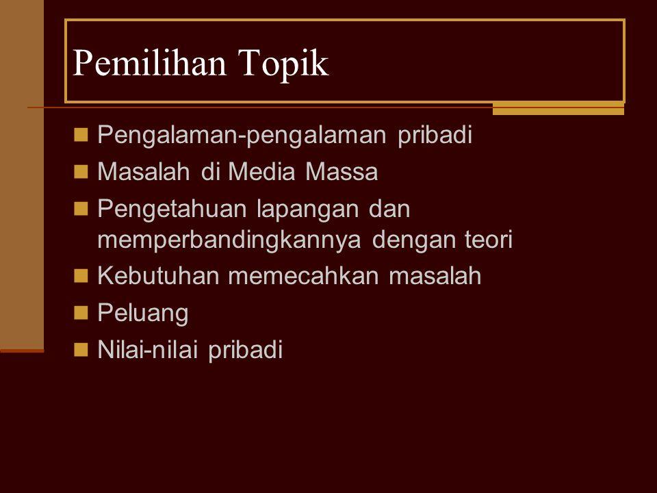Pemilihan Topik Pengalaman-pengalaman pribadi Masalah di Media Massa