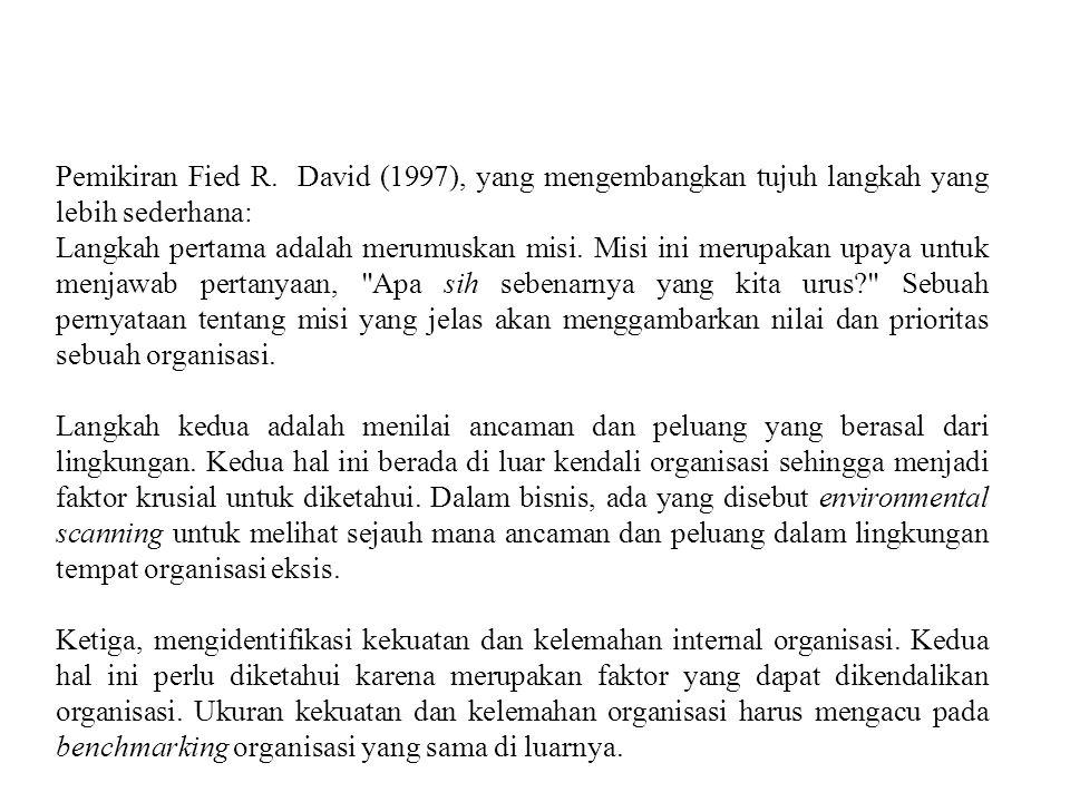 Pemikiran Fied R. David (1997), yang mengembangkan tujuh langkah yang lebih sederhana: