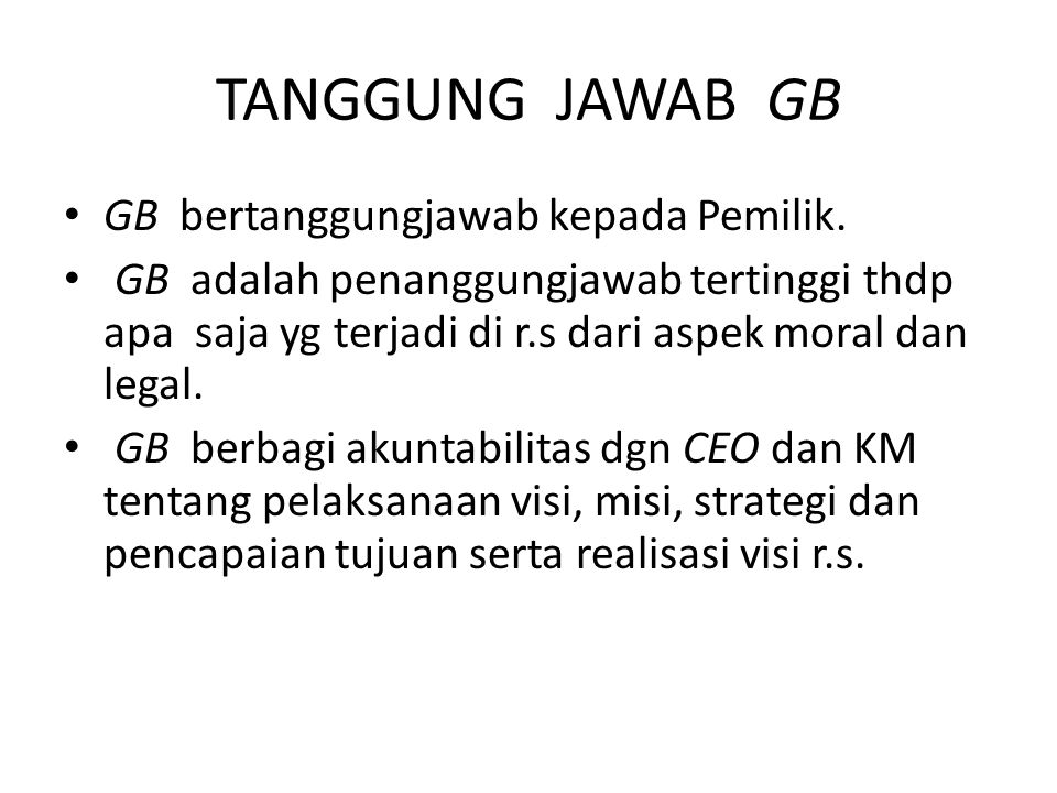 TANGGUNG JAWAB GB GB bertanggungjawab kepada Pemilik.